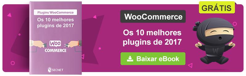 Ebook - Plugins WooCommerce: Os 10 melhores plugins de 2017 - SECNET