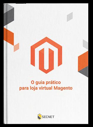 Ebook - O guia prático para loja virtual Magento - SECNET