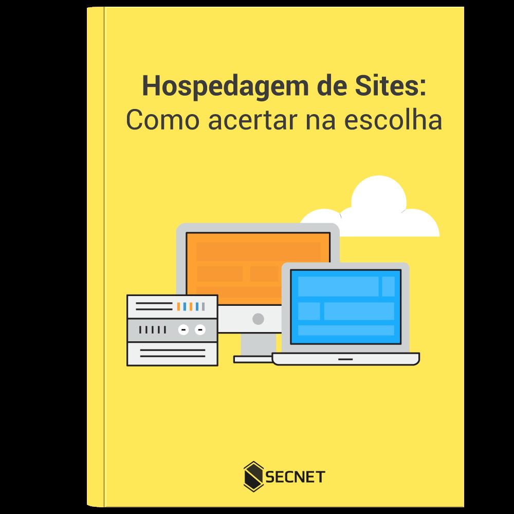 Hospedagem de Sites: como acertar na escolha - SECNET