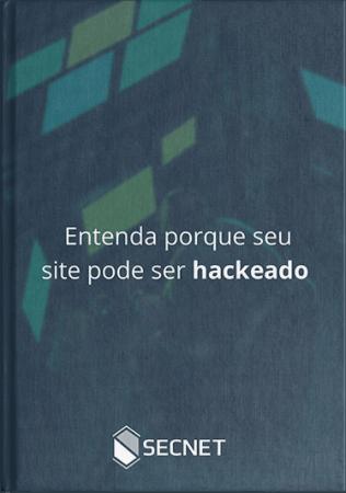 Capa - Entenda porque seu site pode ser hackeado - SECNET